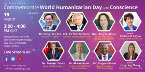 "Eight distinguished speakers shared their thoughts on ""Celebrating World Humanitarian Day with Conscience,"" and many humanitarians across the planet also shared their messages in support of humanitarian causes."